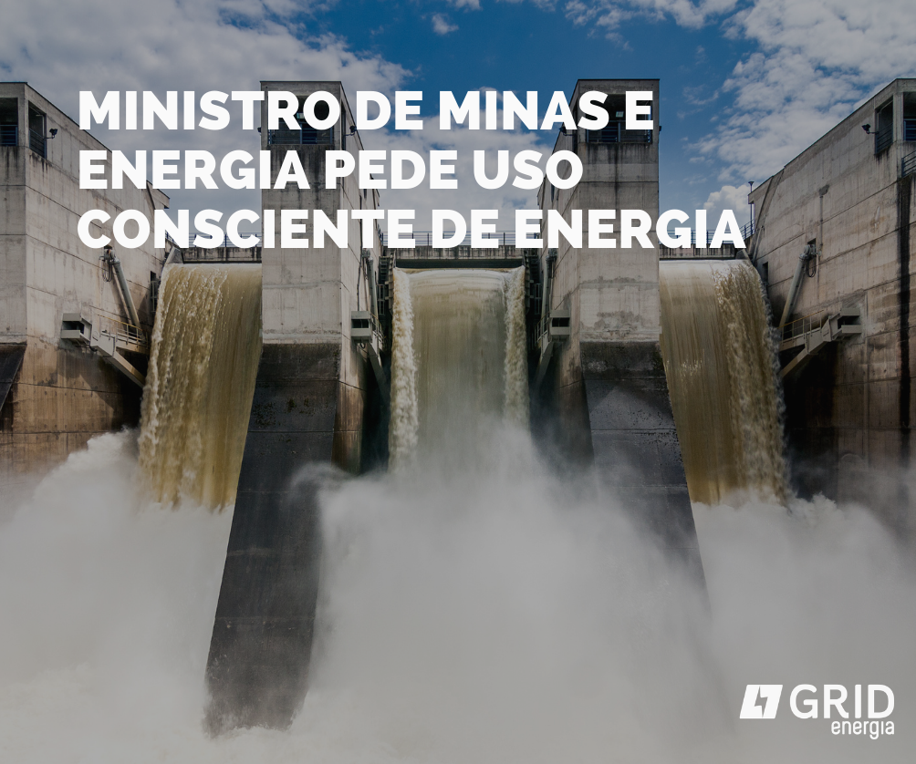 Ministro de Minas e Energia pede uso consciente de energia